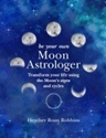 Bild på Be Your Own Moon Astrologer