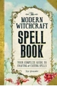 Bild på Modern witchcraft spell book - your complete guide to crafting and casting