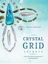 Bild på Crystal Grid Secrets: Learn the Ancient Mysticism of Sacred Geometry